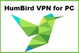 humbird vpn latest version free forever for pc windows and mac in www.techfizzi.com