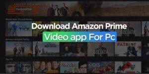 Amazon Prime Video App for PC Windows 10,8,7 & MAC Laptop Download on www.techfizzi.com