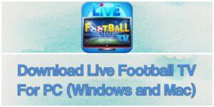 football live app for pc Windows 10,8,7 & MAC 2021 desktop
