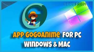 gogo anime app for pc windows 10,8,7 & MAC Download Free 2021 laptop