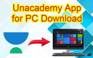 unacademy app for pc download 2021 Windows 10,8,7 & MAC laptop