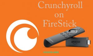 How To Install Crunchyroll On Firestick Free With Best Method Guide 2021