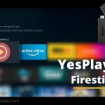 How To Install YesPlayer On Firestick Free Guide Best Method 2021
