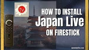 Download & Install Japanese TV Live on Firestick Best Method Guide