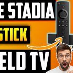 Download & Install Stadia On Firestick Best Guide With Method